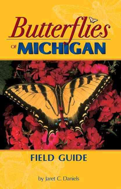 Butterflies Of Michigan Field Guide By Daniels, Jaret C.